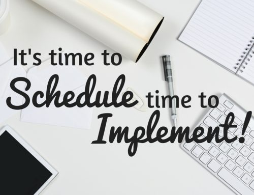 Schedule Time to Implement!