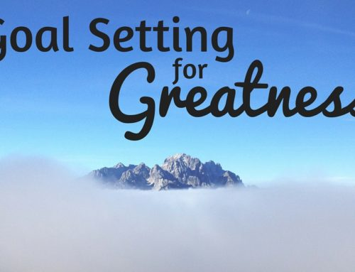 Goal Setting for Greatness 2016-01-25